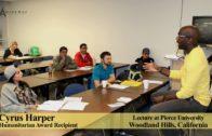 Cyrus Harper Lecture at Pierce University in Los Angeles (Short Version)