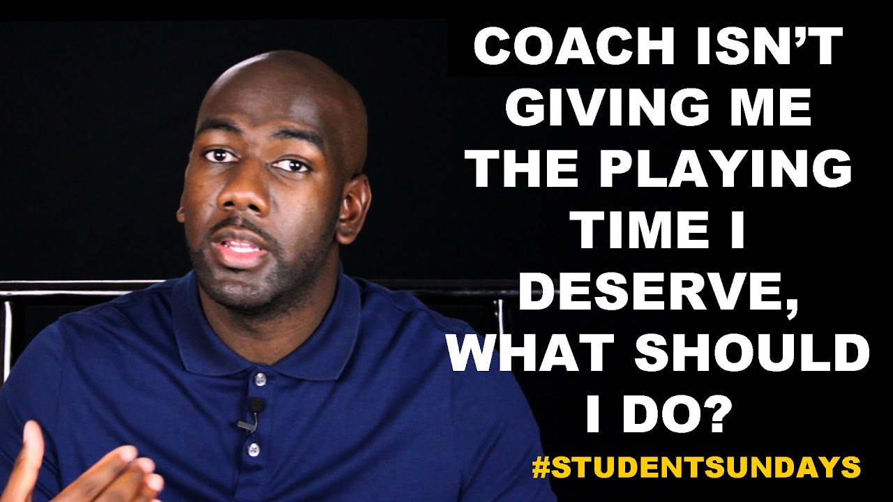 Coach Isn't Giving Me The Playing Time I Deserve, What Should I Do? #StudentSundays