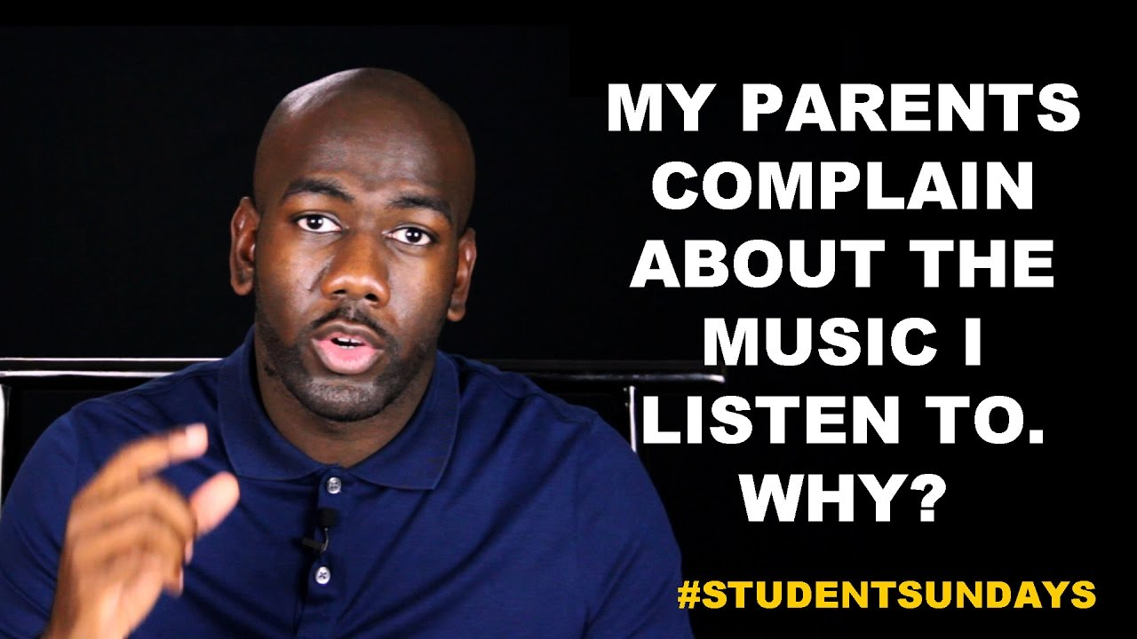 My Parents Complain About the Music I Listen To, Why? #StudentSundays