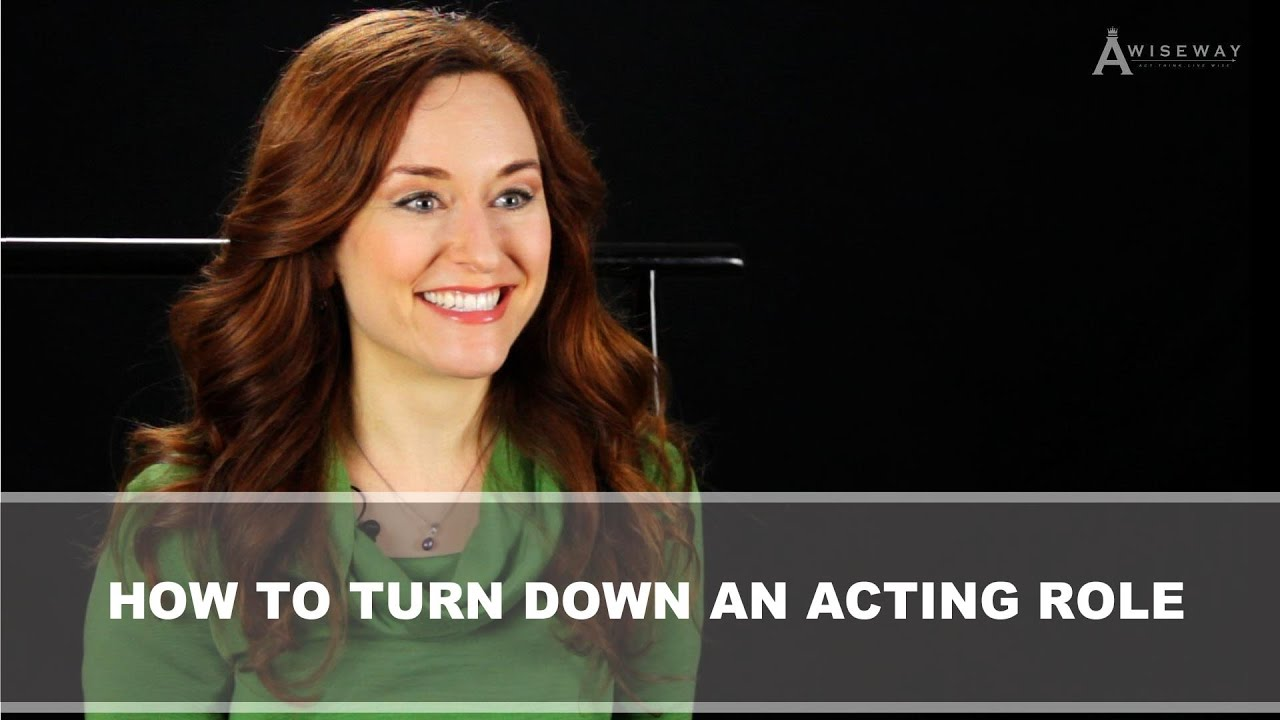 How Do I Turn Down an Acting Role?