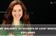 "Amy Walker Explains ""31 Accents of Love"" Mission Statement"