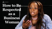 How to Be Respected as a Business Woman