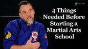 4 Things You Need Before Starting a Martial Arts School
