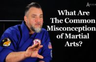 What Are The Common Misconceptions of Martial Arts?