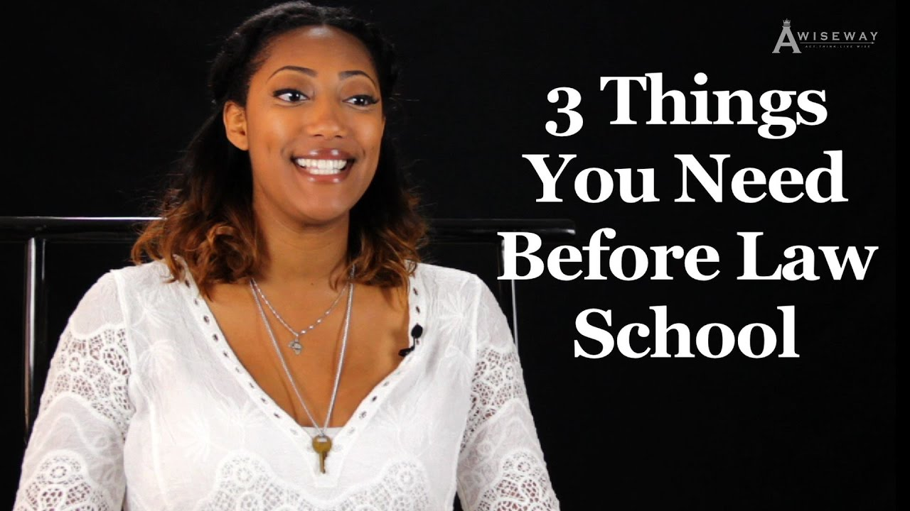 3 Things You Need to Know Before Law School | Legal Advisor