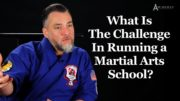 What Are The Challenges In Running a Martial Arts School?